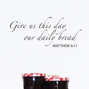 Give us this day our daily bread Wall Sticker - Christian Wall Quotes
