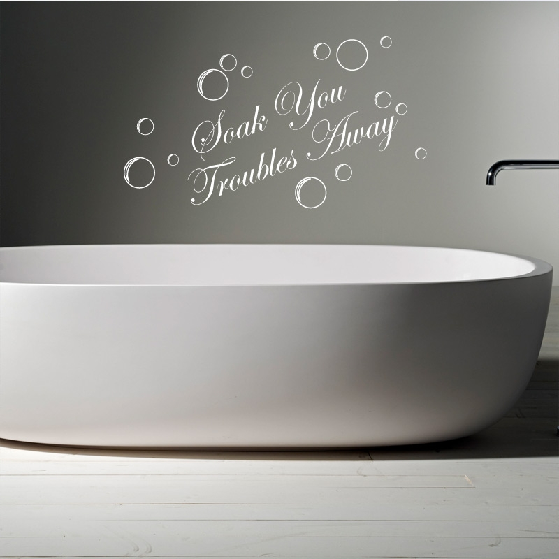 soak your troubles away | bathroom wall sticker quote