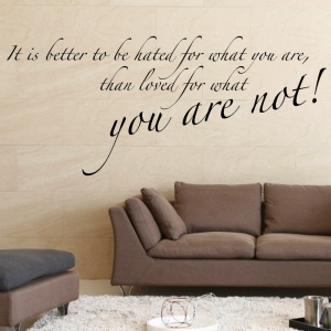 It's better to be hated wall sticker -  Wall Quotes